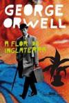 A flor da Inglaterra - Sergio Flaksman, George Orwell