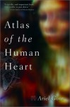 Atlas of the Human Heart: A Memoir - Ariel Gore