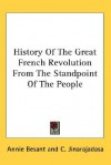 History of the Great French Revolution from the Standpoint of the People - Annie Wood Besant, C. Jinarajadasa