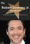 The Robert Downey Jr. Handbook - Everything You Need to Know about Robert Downey Jr. - Emily Smith