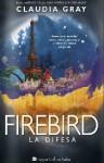 Firebird La difesa - Claudia Gray