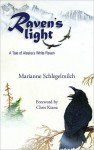 Raven's Light: A Story of Alaska's White Raven - Marianne Schlegelmilch