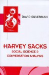 Harvey Sacks: Social Science and Coversation Analysis - David Silverman