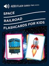 Audio Flash Cards for Kids: Space, Railroad - Vladimir Kruchinin, Leanna wilson