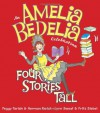 Amelia Bedelia Celebration, An: Four Stories Tall with Audio CD - Peggy Parish, Herman Parish, Lynn Sweat, Fritz Siebel