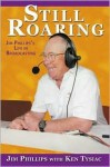 Still Roaring: Jim Phillips's Life in Broadcasting - Jim Phillips, Ken Tysiac