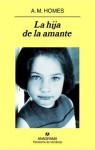 La hija de la amante - A.M. Homes, Jaime Zulaika