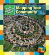 Mapping Your Community (First Guides to Maps) - Marta Segal Block, Daniel R. Block