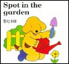Spot in the Garden - Eric Hill