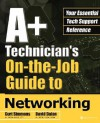 A+ Technician's On-The-Job Guide to Networking - Curt Simmons, David Dalan