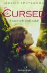 Cursed. I segreti delle sorelle Cahill - Jessica Spotswood