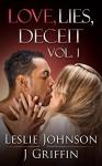 Love, Lies, Deceit - Vol 1 - Leslie Johnson, J Griffin