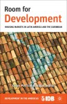 Room for Development: Housing Markets in Latin America and the Caribbean - Inter-American Development Bank