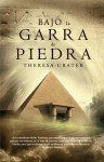Bajo la garra de piedra (Best seller) (Spanish Edition) - Theresa Crater