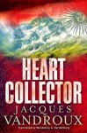 Heart Collector - Jacques Vandroux, Wendeline A. Hardenberg
