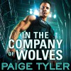 In the Company of Wolves: SWAT Series #3 - Tantor Audio, Paige Tyler, Abby Craden
