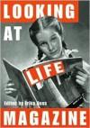 Looking at Life Magazine - Erika Doss