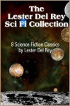 The Lester Del Rey SciFi Collection: 8 Science Fiction Classics - Lester del Rey, Frank Kelly Freas, Dick Francis