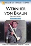 Wernher Von Braun: Out of the Fire, the Stars (Makers of Modern Science) - Ray Spangenburg, Diane Kit Moser