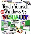 Teach Yourself Windows 95 Visually - maranGraphics Development Group