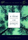 A Time For Prayer (Glaspey, Terry W. Pathway To The Heart Of God Series.) - Terry W. Glaspey, Cumberland House Publishing