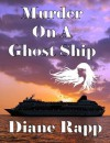 Murder on a Ghost Ship (High Seas Mystery Series - Book 2) - Diane Rapp