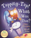 Tappity-Tap! What Was That?. by Claire Freedman & Russell Julian - Claire Freedman