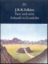 Tuor und seine Ankunft in Gondolin - J.R.R. Tolkien, Wolfgang Krege, Hans J. Schütz