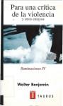 Iluminaciones IV. Para una crítica de la violencia y otros ensayos - Walter Benjamin, Roberto Blatt
