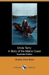 Uncle Terry: A Story of the Maine Coast (Illustrated Edition) (Dodo Press) - Charles Clark Munn