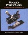 Wooden Plow Planes: A Celebration of the Planemakers' Art - Donald Rosebrook, Dennis Fisher