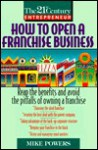 How to Open a Franchise Business: How to Reap the Benefits.. - Michael Powers