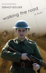 Walking the Road: A Play in One Act - Dermot Bolger