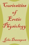 Curiosities of Erotic Physiology - John Davenport