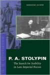 P. A. Stolypin: The Search for Stability in Late Imperial Russia - Abraham Ascher