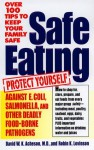 Safe Eating: Protect Yourself and Your Family Against Deadly Bacteria - Robin Levinson, Robin K. Levinson