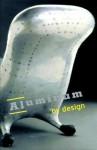 Aluminum By Design - Sarah Nicholas, Paola Antonelli, Sarah Nicholas