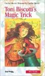 Toni Biscotti's Magic Trick - Caroline Merola, Sarah Cummins