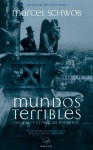 Mundos terribles (Spanish Edition) - Marcel Schwob