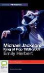 Michael Jackson: King of Pop 1958-2009 - Emily Herbert