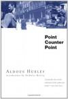Point Counter Point - Aldous Huxley