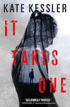 It Takes One - Kate Kessler