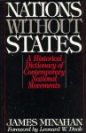 Nations Without States: A Historical Dictionary of Contemporary National Movements - James Minahan, Leonard W. Doob