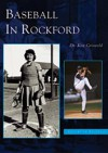 Baseball in Rockford, Illinois (Images of Baseball Series) - Kenneth Griswold
