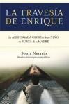 La Travesia de Enrique - Sonia Nazario, Ana V. Ras