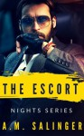 The Escort (Nights Series #2) - A.M. Salinger