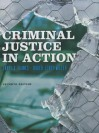 Criminal Justice in Action - Larry K. Gaines, Larry Gaines