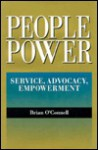 People Power: Service, Advocacy, Empowerment : Selected Writings of Brian O'Connell - Brian O'Connell