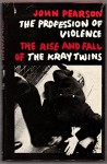 Profession of Violence: Rise and Fall of the Kray Twins by Pearson John (1972-11-02) Hardcover - Pearson John