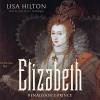 Elizabeth: Renaissance Prince - Lisa Hilton, Kelly Birch, Inc. Blackstone Audio